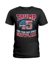 Trump 45 find your safe space snowflake Ladies T-Shirt thumbnail