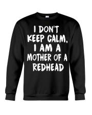 I don't keep calm I am a mother of a redhead Crewneck Sweatshirt thumbnail