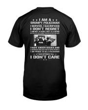 I Am A Grumpy Policeman I Served I Sacrificed I Classic T-Shirt back
