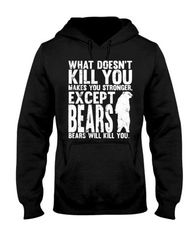 BEARS WILL KILL YOU - FUNNY HIKING T-SHRT