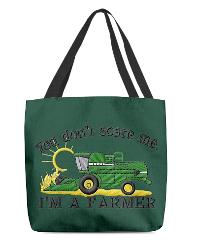 You don't scare me I'm a farmer