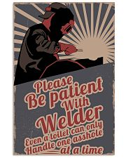 Please be patient with welder 16x24 Poster front
