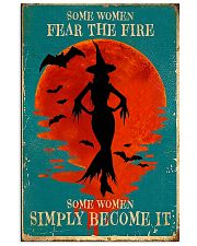 Some women fear the fire 16x24 Poster front