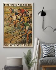 Cycling Everything Will Kill You 11x17 Poster lifestyle-poster-1
