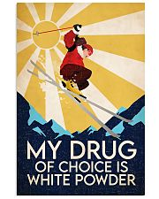 Skiing My Drug Of Choice Is White Powder 11x17 Poster front