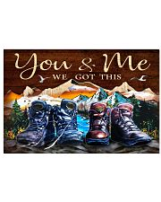 Hiking - You And Me We Got This 17x11 Poster front