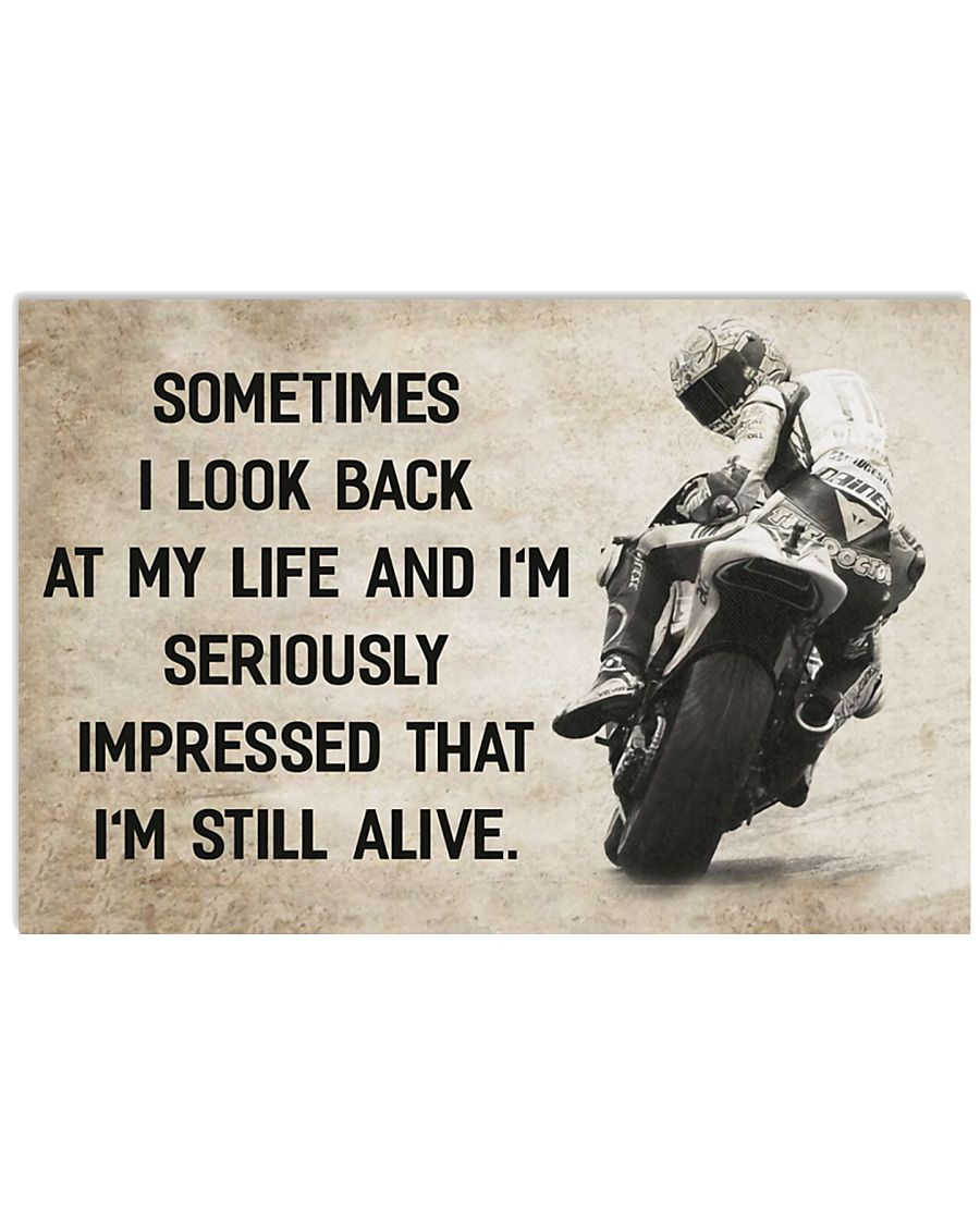 Motorcycle Sometimes I look back on my life and i'm seriously impressed taht i'm still alive poster