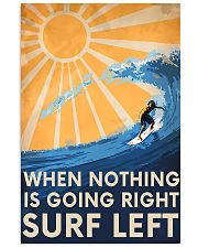 Surfing Left When Nothing Is Going Right 11x17 Poster front