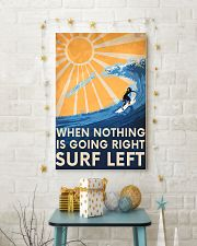 Surfing Left When Nothing Is Going Right 11x17 Poster lifestyle-holiday-poster-3