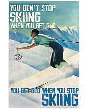 Get Old When Stop Skiing 11x17 Poster front