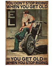 Motorcycle You Get Old When You Stop Riding  11x17 Poster front