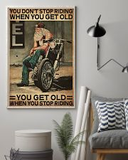 Motorcycle You Get Old When You Stop Riding  11x17 Poster lifestyle-poster-1