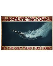 Swimming It's The Only Thing That's Right  17x11 Poster front