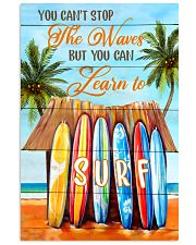 You Can't Stop The Waves But You Can Learn To Surf 11x17 Poster front