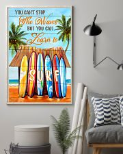 You Can't Stop The Waves But You Can Learn To Surf 11x17 Poster lifestyle-poster-1