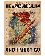Surfing - The Waves Are Calling And I Must Go 11x17 Poster front