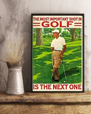 The Most Important Shot In Golf Is The Next One 11x17 Poster lifestyle-poster-3