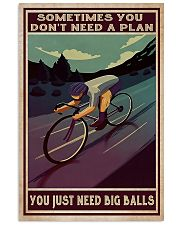 Cycling Sometimes You Don't Need A Plan 11x17 Poster front