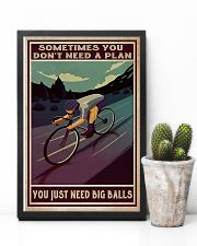 Cycling Sometimes You Don't Need A Plan 11x17 Poster lifestyle-poster-8