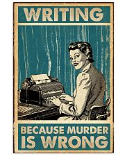 Writer Writing Because Murder Is Wrong  11x17 Poster front
