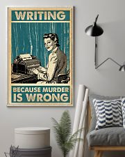 Writer Writing Because Murder Is Wrong  11x17 Poster lifestyle-poster-1