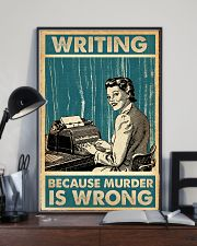 Writer Writing Because Murder Is Wrong  11x17 Poster lifestyle-poster-2