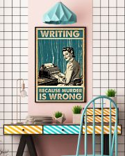 Writer Writing Because Murder Is Wrong  11x17 Poster lifestyle-poster-6