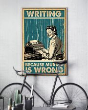 Writer Writing Because Murder Is Wrong  11x17 Poster lifestyle-poster-7