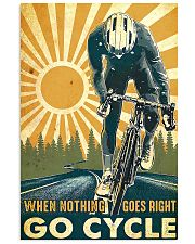 Cycling When Nothing Goes Right Go Cycle 11x17 Poster front