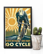Cycling When Nothing Goes Right Go Cycle 11x17 Poster lifestyle-poster-8