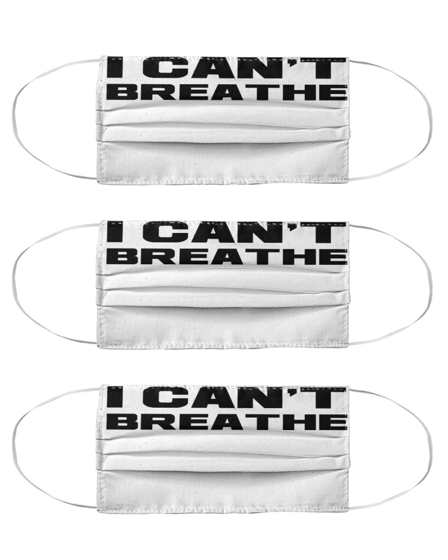 I Can't Breathe - Face Mask  Cloth Face Mask - 3 Pack