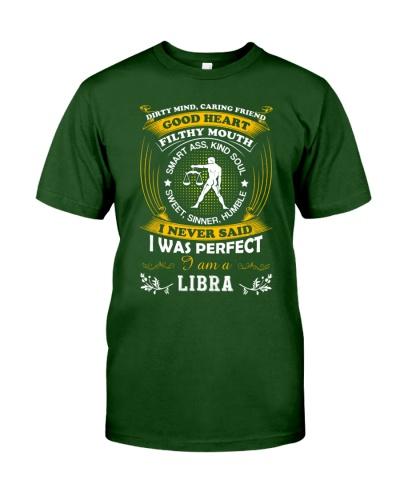 I never said I was perfect I'm a Libra