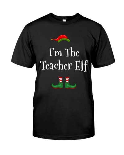 I'm The Teacher Elf Matching Family Christmas