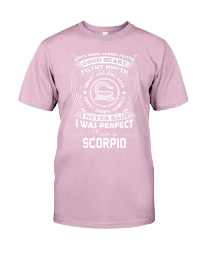 I never said I was perfect I'm a Scorpio