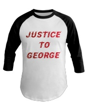 Justice for George Tshirt Baseball Tee thumbnail