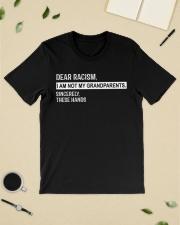 Dear Racism I am not my grandparents sincerely  Classic T-Shirt lifestyle-mens-crewneck-front-19