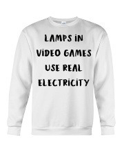 Lamps in video games use real electricity shirt Crewneck Sweatshirt thumbnail