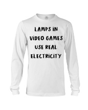 Lamps in video games use real electricity shirt Long Sleeve Tee thumbnail
