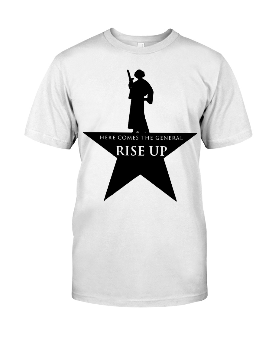 Princess Leia Here comes the general Rise up shirt Classic T-Shirt