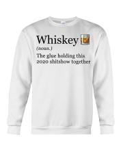 Whiskey The Glue Holding This 2020 Shitshow  Crewneck Sweatshirt thumbnail