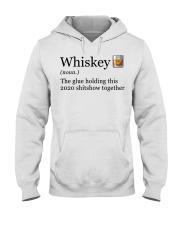 Whiskey The Glue Holding This 2020 Shitshow  Hooded Sweatshirt thumbnail