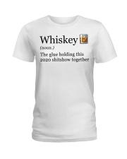 Whiskey The Glue Holding This 2020 Shitshow  Ladies T-Shirt thumbnail