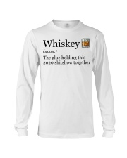 Whiskey The Glue Holding This 2020 Shitshow  Long Sleeve Tee thumbnail