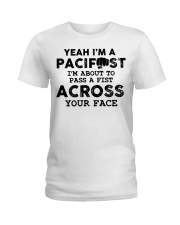 I'm A Pacifust Im About To Pass A Fist Across Ladies T-Shirt thumbnail