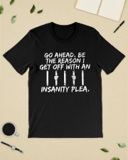 Go Ahead Be The Reason I Get Off With Insanity  Classic T-Shirt lifestyle-mens-crewneck-front-19