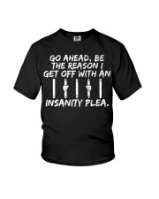 Go Ahead Be The Reason I Get Off With Insanity  Youth T-Shirt thumbnail