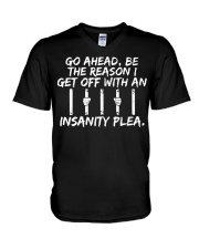 Go Ahead Be The Reason I Get Off With Insanity  V-Neck T-Shirt thumbnail