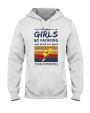 Some girls go kayaking and drink too much it's  Hooded Sweatshirt thumbnail