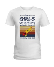 Some girls go kayaking and drink too much it's  Ladies T-Shirt thumbnail