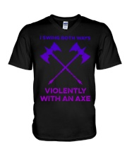 I swing both ways violently with an axe shirt V-Neck T-Shirt thumbnail